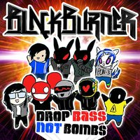 Drop Bass Not Bombs — Blackburner