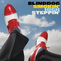 High Steppin' — BlindDog Smokin'
