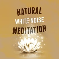 Natural White Noise Meditation — Zen Meditation and Natural White Noise and New Age Deep Massage