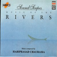 Soundscapes - Rivers — Hariprasad Chaurasia