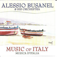 Music of Italy — Alessio Busanel And His Orchestra