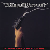 In Your Face / Up Your Butt — Helot Revolt