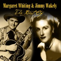 The Best Of — Margaret Whiting, Jimmy Wakely