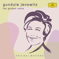 Gundula Janowitz - The Golden Voice — Gundula Janowitz