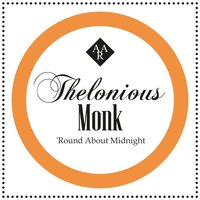 'Round About Midnight — Thelonious Monk