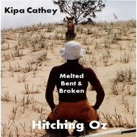 Melted, Bent & Broken - Single — Kipa Cathey