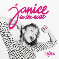 Electric — Janice In The Noise