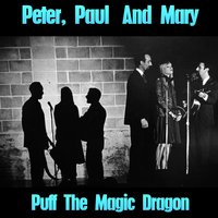 Puff the Magic Dragon — Peter, Paul & Mary, Peter Paul