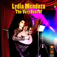 The Very Best Of — Lydia Mendoza