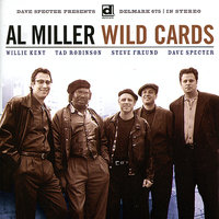 Wildcards — Tad Robinson, Al Miller, Willie Kent, Dave Specter, Wild Cards