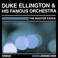 The Master Takes — Duke Ellington And His Famous Orchestra