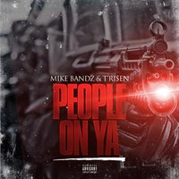 People on Ya — Beno, Mike Bandz, T'risen