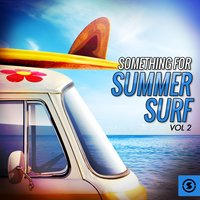 Something for Summer Surf, Vol. 2 — сборник