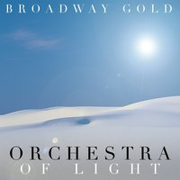 Broadway Gold — The Orchestra Of Light