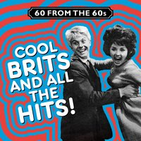 60 from the 60s - Cool Brits and All the Hits! — сборник