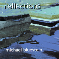 Reflections — Michael Bluestein
