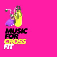 Music for Cross Fit — Fitness Hits