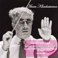Aram Khachaturian: Concerto for Violin in D Minor — Julian Sitkovetsky