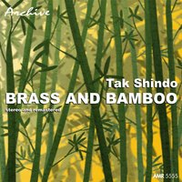 The Exotic World of Tak Shindo: Brass and Bamboo — Tak Shindo