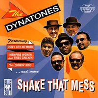 Shake That Mess — The Dynatones