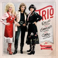 The Complete Trio Collection — Dolly Parton, Emmylou Harris, Linda Ronstadt