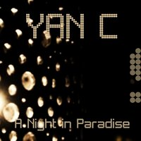 A Night in Paradise — Yan C