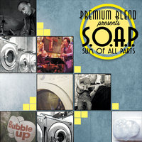 S.O.A.P. (Sum of All Parts) — Premium Blend