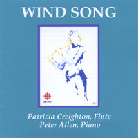 Wind Song — Patricia Creighton, Flute; Peter Allen, Piano