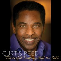 There's Just Something About the South — Curtis Reed