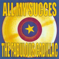 All My Succes - The Cadillacs — The Cadillacs
