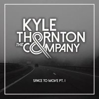 Space to Move, Pt. I — Kyle Thornton & The Company