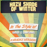 Hazy Shade of Winter (In the Style of Simon & Garfunkel) - Single — Ameritz Audio Karaoke