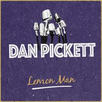 Lemon Man — Dan Pickett