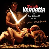 I`m Your Goddess — David Vendetta, Tara McDonald, Alim