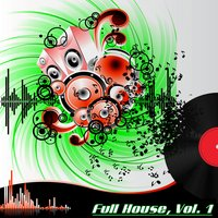 Full House, Vol. 1 (The Many Sounds of House Music) — сборник
