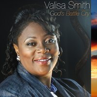 God's Battle Cry — Valisa Smith