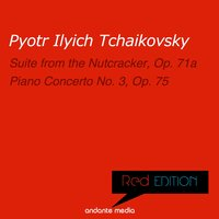 Red Edition - Tchaikovsky: Suite from the Nutcracker, Op. 71a & Piano Concerto No. 3, Op. 75 — Пётр Ильич Чайковский, Michael Ponti, Takao Matsumo, Tokyo Festival Orchestra