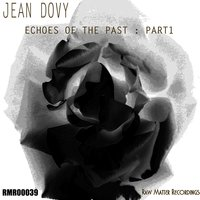 Echoes of the Past: Part 1 — Jean Dovy