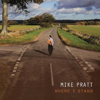 Where I Stand — Mike Pratt
