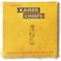 Education, Education, Education & War — Kaiser Chiefs