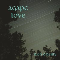 Agape Love — Rich O'Reilly