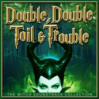 Double, Double Toil and Trouble - The Witch Soundtrack Collection — сборник