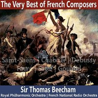 The Very Best of French Composers — Royal Philarmonic Orchestra, Sir Thomas Beecham, French National Radio Orchestra, Камиль Сен-Санс