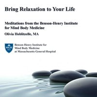 Relaxing Mind and Body with the Benson-Henry Institute for Mind Body Medicine — Olivia Hoblitzelle