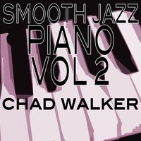 Smooth Jazz Piano vol. 2 — Chad Walker