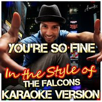 You're So Fine (In the Style of Falcons) — Ameritz - Karaoke
