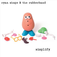 Simplify — Ryan Shupe & the RubberBand