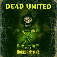 X Part II Horror Hymns — Dead United