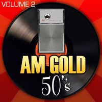 AM Gold - 50's: Vol. 2 — Pat Boone