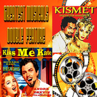 Greatest Musicals Double Feature - Kiss Me Kate & Kismet — Howard Keel